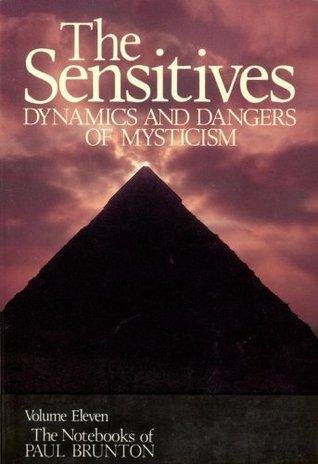 The Sensitives: 11 (The Notebooks of Paul Brunton)  by  Paul Brunton