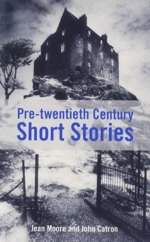 Pre-Twentieth Century Short Stories Student's Anthology