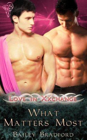 What Matters Most (Love In Xxchange, #4) Bailey Bradford
