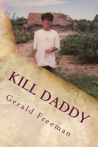 Kill Daddy by Gerald Freeman
