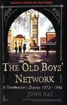 The Old Boys' Network: John Rae's Diaries 1972 1986