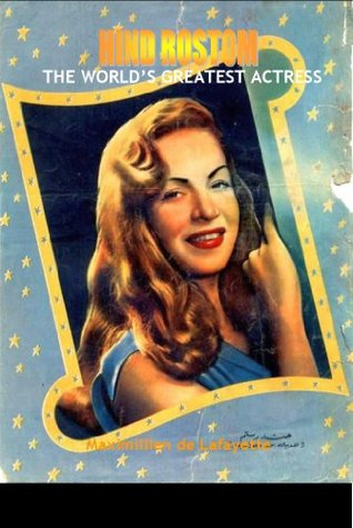 HIND ROSTOM: The World Greatest Actress (A Synopsis)  by  Maximillien de Lafayette