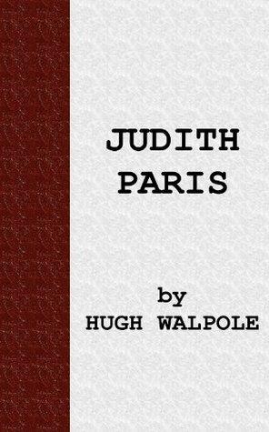 Judith Paris [The Herries Chronicles]  by  Hugh Walpole