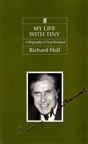 My Life with Tiny: A Biography of Tiny Rowland Richard Hall