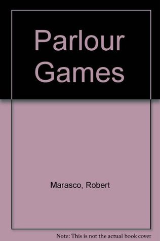 Parlour Games  by  Robert Marasco