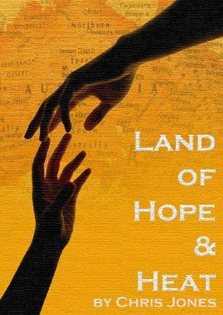 Land of Hope and Heat Christopher Jones