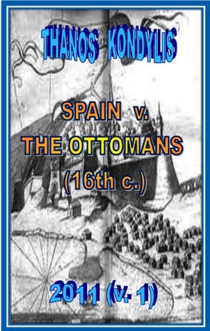 Spain v. the Ottomans, 16th c. (HISTORY, 2012, v. 1)  by  Thanos Kondylis