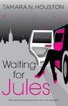 Waiting for Jules: A Novel