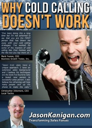 Why Cold Calling Doesnt Work Jason Kanigan