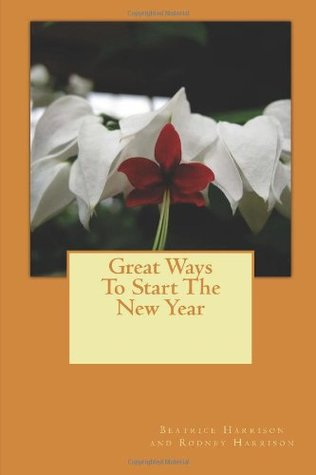 Great Ways to Start the New Year  by  Beatrice Harrison