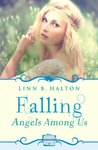 Falling: HarperImpulse Paranormal Romance Novella (Angels Among Us, Book 1)