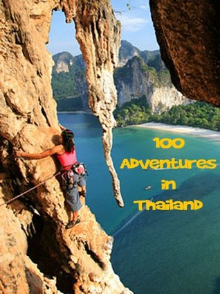 100 Adventures in Thailand  by  Thailand Government