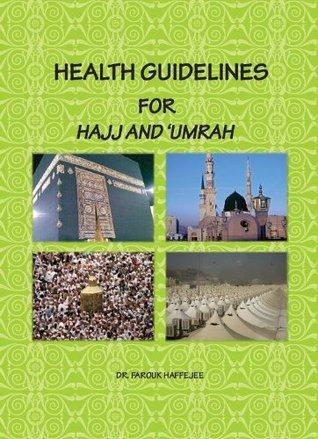 Health Guidelines for Hajj and Umrah Farouk Haffejee