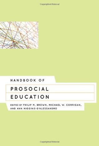 Handbook of Prosocial Education  by  Philip Brown