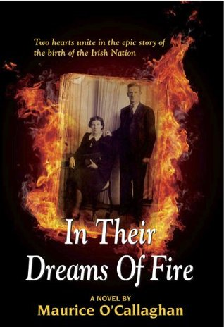 In Their Dreams Of Fire Maurice OCallaghan