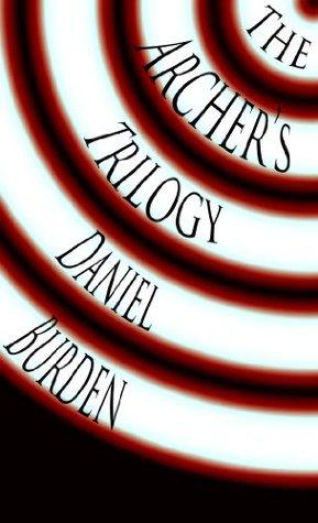 The Archers Trilogy Edition Daniel Burden