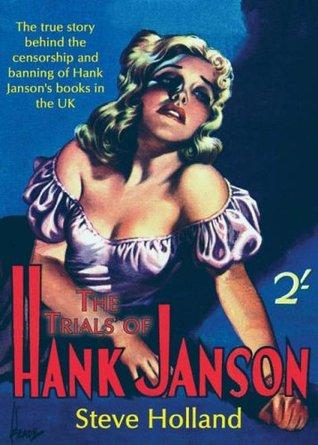 Trials of Hank Janson  by  Steve Holland