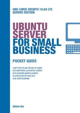 Ubuntu Server for Small Business Stefano Giro