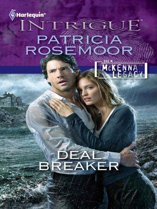 Deal Breaker (The McKenna Legacy) (Harlequin Intrigue #1292) Patricia Rosemoor
