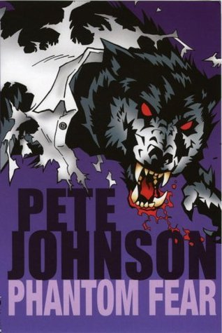 Phantom Fear: The Phantom Thief, My Friends a Werewolf  by  Pete Johnson