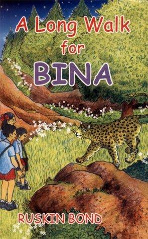 A Long Walk For Bina  by  Ruskin Bond