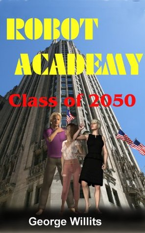 Robot Academy Class of 2050  by  George Willits