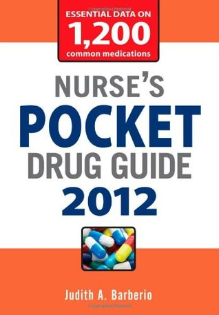 nurses pocket drug guide 2012  by  Judith A. Barberio