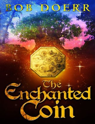 The Enchanted Coin (MouseGate Series) Bob Doerr