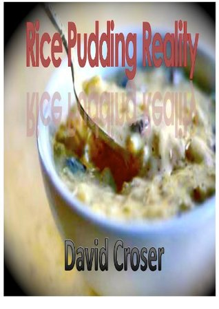 Rice Pudding Reality David Croser