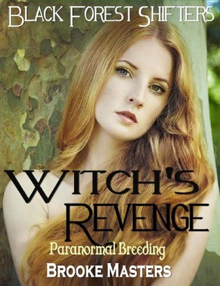 Witch's Revenge: Paranormal Breeding Erotica (Black Forest Shifters)