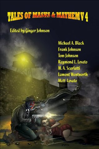Tales of Masks & Mayhem V4  by  Michael A. Black