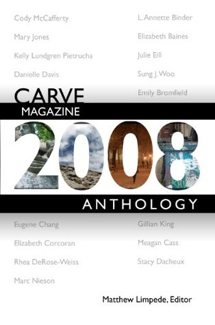 Carve Magazine 2008 Anthology Matthew Limpede