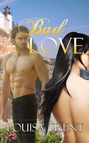 Bad Love  by  Louisa Trent