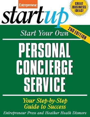 Start Your Own Personal Concierge Service (StartUp Series)  by  Entrepreneur Press