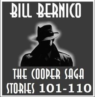 The Cooper Saga 11 (Stories 101-110) Bill Bernico