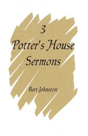 3 Potters House Sermons: Jeremiah 18:1-12 Bert Johnston
