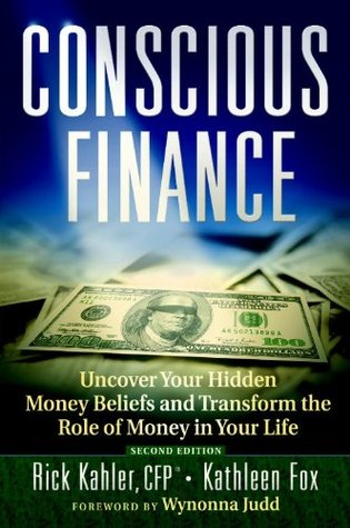 Conscious Finance: Uncover Your Hidden Money Beliefs and Transform the Role of Money in Your Life Kathleen Fox