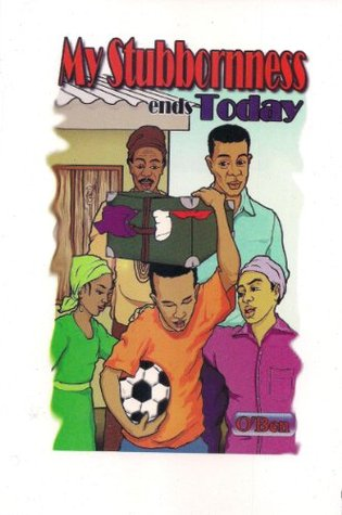 My Stubbornness Ends Today Benjamin Okochi