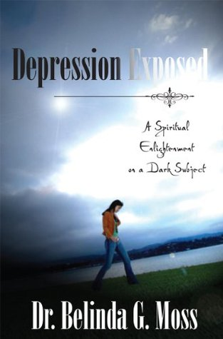 Depression Exposed  by  Belinda G. Moss