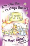 The Magic Basket (Amy and the Feelings Basket)