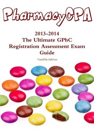 The Ultimate GphC Registration Assessment Exam Guide  by  Pharmacy Cpa