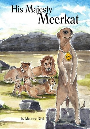 His Majesty Meerkat  by  Maurice Bird