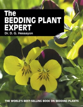 The Bedding Plant Expert: The worlds best-selling book on bedding plants  by  D.G. Hessayon