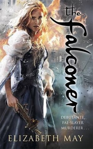 The Falconer (The Falconer #1) – Elizabeth May