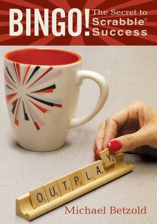 Bingo! : The Secret to Scrabble Success Michael Betzold