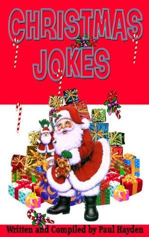 Christmas Jokes (300+ Christmas Jokes)  by  Paul Hayden