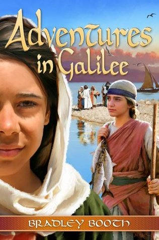 Adventures In Galilee  by  Bradley Booth