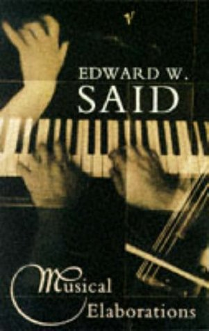Musical Elaborations  by  Edward W. Said