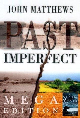 Past Imperfect MEGA edition  by  John Matthews