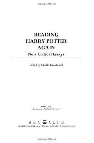 Reading Harry Potter Again: New Critical Essays Giselle Liza Anatol